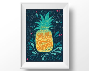 Hello Summer. Hand drawn lettering   typography with a pineapple and floral decorations. Home wall art print.