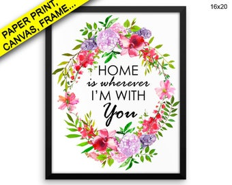 Home Is Wherever Im With You Printed Poster Home Is Wherever Im With You Framed Home Is Wherever Im With You Canvas Home Is Wherever Im
