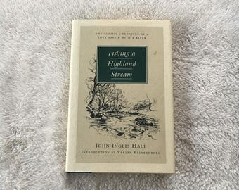 1993 1st Edition Copy of Fishing a Highland Stream by John Inglis Hall
