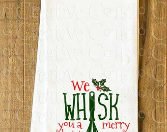 We Whisk You a Merry Christmas Kitchen Towel | Christmas Kitchen Towel | Christmas Tea Towel | Holiday Kitchen Decor | Christmas Kitchen