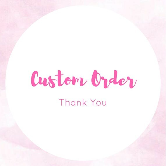 Custom Order for Courtney Murray. Thank you!