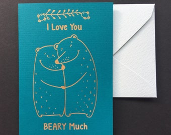 I Love You Beary Much Card - Love Card - Gold Foil Letterpress Love Card