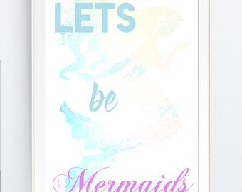 "mermaid wall art print, ""Lets be Mermaids"", girls room, baby decor, Instant DOWNLOAD,  BEAch, party, svg, Jpg, Printable Art, Wall Decor"