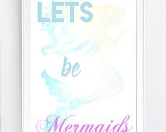 "mermaid wall art print, ""Lets be Mermaids"", girls room, baby decor, Instant DOWNLOAD,  BEAch, party, svg, Jpg, Printable Art, Wall Decor"