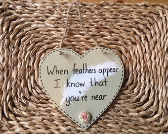 Wooden Heart Sign - When feathers appear I know that you're near