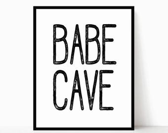 Babe Cave Sign *Printable Art* Babe Cave Decor - Babe Cave Printable - Housewarming Present - Housewarming Gift - Babe Cave Print - Wall Art