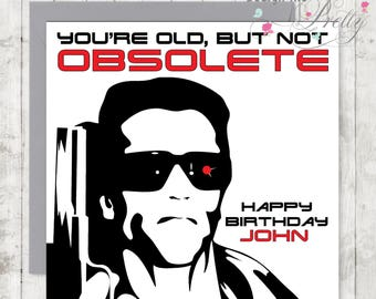 The Terminator Birthday Card For Men - Old, not Obsolete - Husband Boyfriend Brother