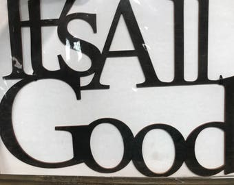 """Wall Word """"IT""""S ALL GOOD"""""""