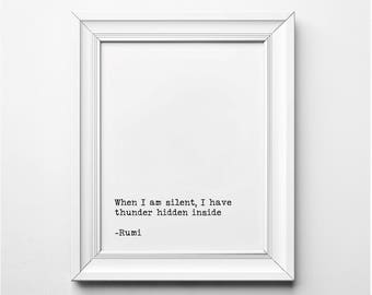 Rumi Literary Print, Rumi Quote, When I am Silent I Have Thunder Hiddern Inside Literary Art Print, Printable Quote, Typewriter Font