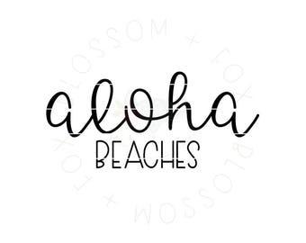 Aloha Beaches SVG File. Beach Svg Vacation Svg Summer Svg Vacay Svg Nautical Svg Mermaid, Sea Adventure Svg Cut file for Silhouette & Cricut