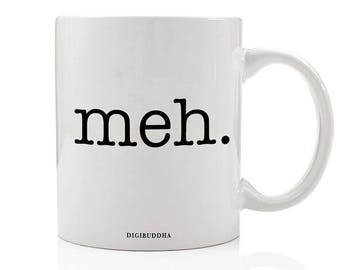 Meh Mug, Funny Coffee Mugs, Coffee Mug, But First Coffee, Sassy Mug, Coffee First, Gifts for Friends, Office Mug, Gift for Her
