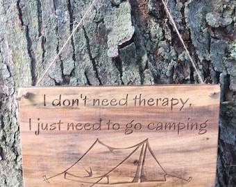 Camping sign. Free shipping. I dont need therapy, I just need to go camping. Made from reclaimed wood. Tent camping. Campsite sign.