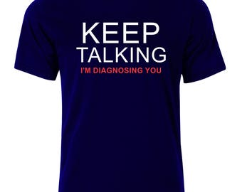 Keep Talking T-Shirt - available in many sizes and colors