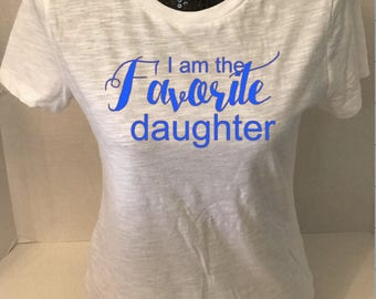 I am the Favorite Daughter tee