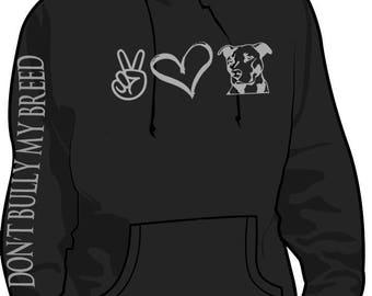 Peace Love and Pitbulls hoodie