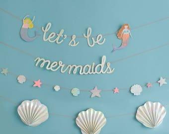 Let's Be Mermaids Garland, Mermaid Banner, Mermaid party, Mermaid Party Decor, Mermaid Birthday Party, Mermaid Decor, Shell Decor, Garland