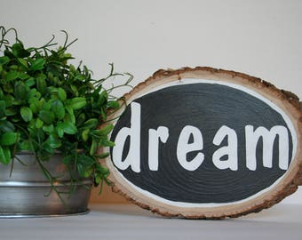 Wood Sign, Wood Slice, Dream