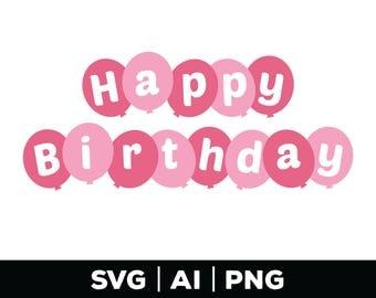 happy birthday svg - birthday girl svg, birthday cut file, birthday clipart, birthday party, celebration svg, balloon svg, kids svg