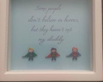 Some people don't believe in heroes, box frame, Present Dad, Superheroes