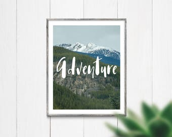 Adventure Wall Art, Home Decor Print, Digital Download Print, Mountain Print, Printable Wall Art