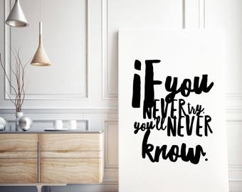 Canvas Typographical Motivational Print / If you never try you'll never know