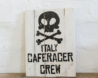 ITALY CAFE RACER Crew Wood Sign