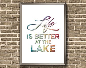 Life Is Better At The Lake | Lake House Decor | Lake Life | Lake House Gift | Lake House Print | Lake House Art | Lake House Wall Art