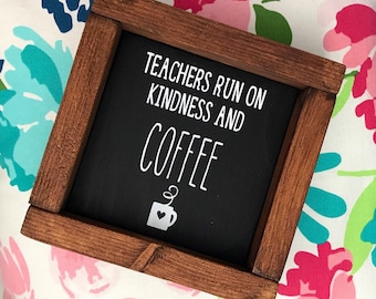 Teachers Run On Kindness and Coffee / Teacher Gift / First Day of School Gift