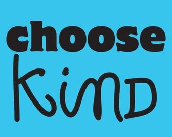 Choose Kind Wonder poster RJ Palacio classroom decoration motivation kindness anti bullying positive message 13x19
