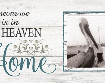 Picture frame, Because someone we Love is in Heaven There is a little bit of Heaven in our Home
