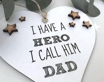 I Have A Hero I Call Him Dad Heart Gift Keepsake Sign/plaque