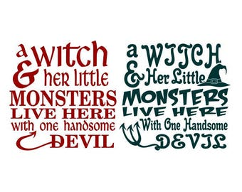 A witch lives here with her little monsters and one handsome devil Cuttable Design SVG PNG DXF & eps Designs Cameo File Silhouette