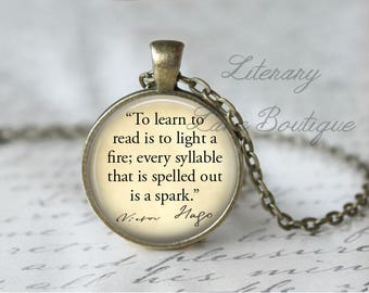 Victor Hugo, 'To Learn To Read Is To Light A Fire', Quote Necklace or Keyring, Keychain.