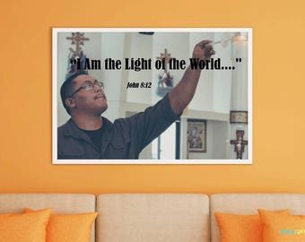 """Christian Inspirational Poster with Quote - """"I Am the Light of the World..."""""""