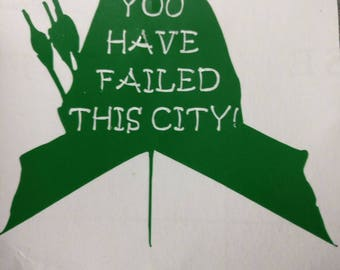The Arrow you have failed this city decal