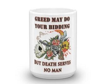 Six of Crows Mug - Gift for Readers - Bookish Coffee Mug- Six of Crows Fan Coffee Mug - Greed May Do Your Bidding Mug