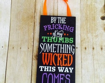 Something wicked this way comes wood sign. By the pricking of my thumbs wood sign. Halloween wood sign. Halloween sign. Wicked witch