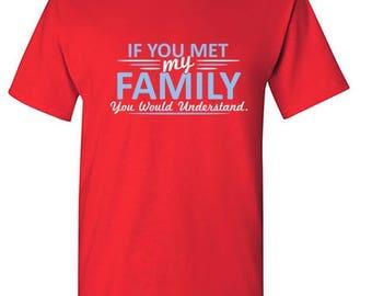 If you Met my Family Men's and Women's  T-Shirt
