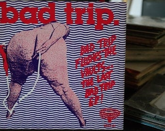 Bad Trip Flushes the Vaults- The Last Bad Trip EP 7 inch Record- Garage rock/Punk vinyl-Minneapolis Treehouse Records