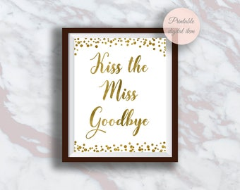 Kiss the Miss Goodbye Sign, Bridal shower sign, Gold confetti, Bachelorette Party Sign, Bridal Shower activity, Bachelorette games s2bh