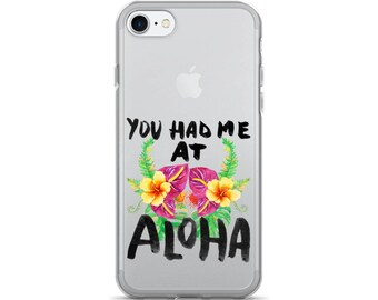 You Had Me At Aloha - Tropical Hawaiian Vacation Floral iPhone 7/7 Plus Case