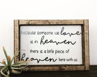 Because someone we love is in heaven    Loss of loved one sign   in memory   farmhouse signs   gift for friend