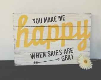 You make me happy when skies are gray| nursery decor|spring sign| nursery sign| spring decor| yellow nursery| baby shower gift
