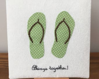 "Embroidery Wall Art or Desk Art ""Always together"" with flip flops appliqué"