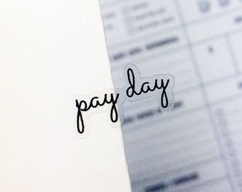 Clear Pay Day Stickers, Clear Planner Stickers, Transparent Stickers, Word Stickers, Money Stickers, Salary Stickers, Work Stickers (p082)