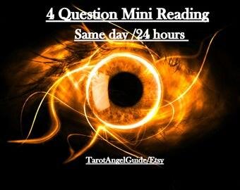 same day reading,tarot reading, FAST psychic reading, 4 QUESTION reading,MINI reading, psyhic tarot, accurate reading,angel reading.