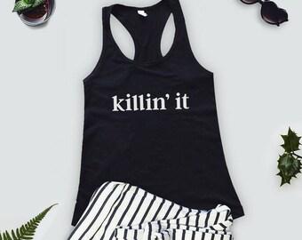 Killin' It Muscle Tank Top - Killing It Workout Tank gym shirt  yoga shirt  gym face  beast mode