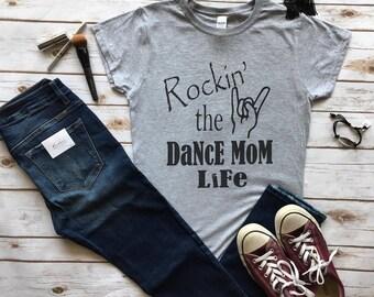 Rockin' the Dance Mom Life graphic Tshirt