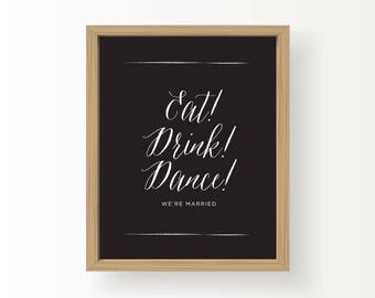 8X10_White on Black Wedding Sign_Eat, Drink Dance!