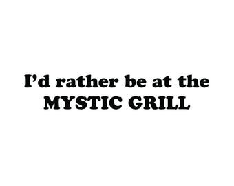 I'd rather be at the Mystic Grill vinyl decal sticker Vampire Diaries Originals